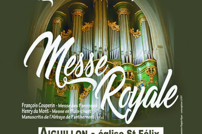 Messe Royale / Couperin, choeur et orgue à Aiguillon