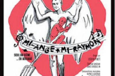 Mi-Ange, Mi-Raymon à Paris 10ème