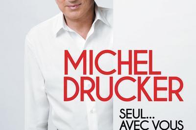 Michel Drucker Seul...avec Vous à Bourges