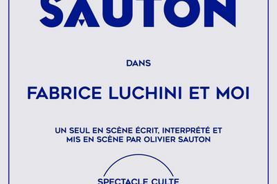 Olivier Sauton dans Fabrice Luchini et moi à Montauban