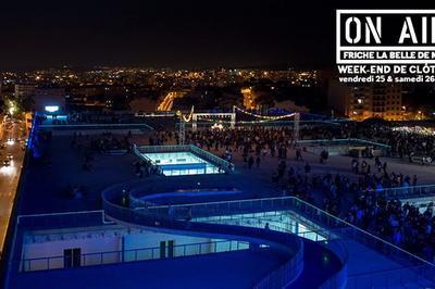 On Air : week-end de clôture / 25 & 26 août à Marseille