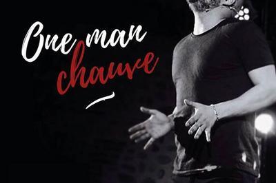 One Man Chauve à Avignon