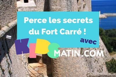 Perce Les Mystères Du Fort Carré Avec Kids-matin ! à Antibes