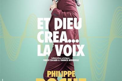 Philippe Roche Dans Et Dieu Créa... La Voix à Sorgues