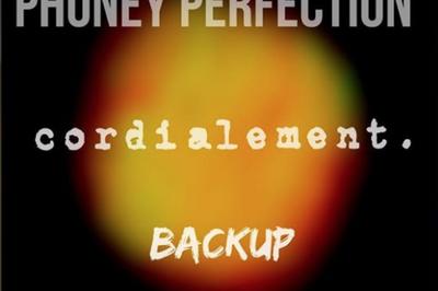 Phoney Perfection, Backup, Cordialement à Toulouse