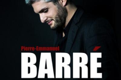 Pierre-Emmanuel BARRE - Nouveau Spectacle à Poitiers