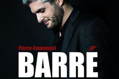 Pierre Emmanuel Barre - Nouveau Spectacle à Paris 17ème
