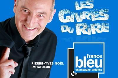 Pierre-Yves Noël - Les Givrés Du Rire - France Bleu Champagne =-Ardenne à Reims