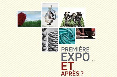 Première Expo... Et Après ? à Saint Denis