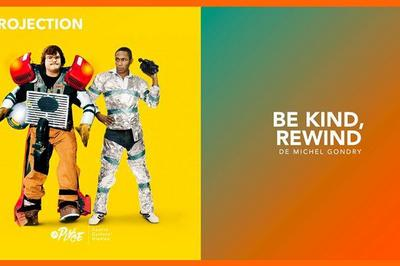 Projection - Be kind, rewind à Paris 1er