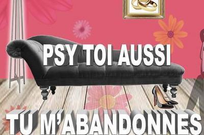 Psy Toi Aussi Tu M'abandonnes à Vedene