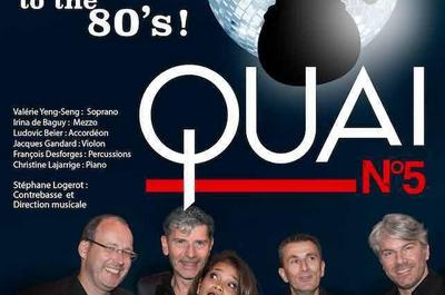 Quai N°5 ... Bach To The 80's à Paris 15ème