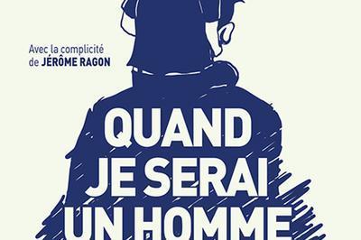 Quand Je Serai Un Homme à Paris 4ème