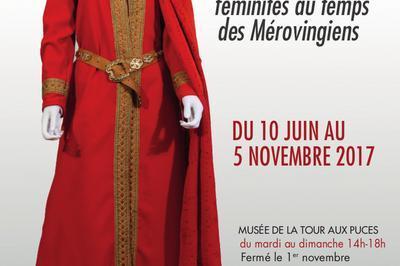 Radegonde, Bathilde, Glossinde : Féminités Au Temps Des Mérovingiens à Thionville