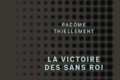Rencontres Autour Du Livre La Victoire Des Sans Roi, De Pacôme Thiellement, En Sa Présence à Toulouse