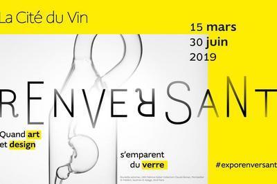 Renversant ! Quand art et design s'emparent du verre à Bordeaux