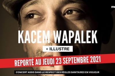 Reporté - Kacem Wapalek et Illustre - Salle Paul Garcin à Lyon