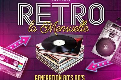 Rétro La Mensuelle | Mix By Dj Tey - Génération 80's - 90's à Montpellier