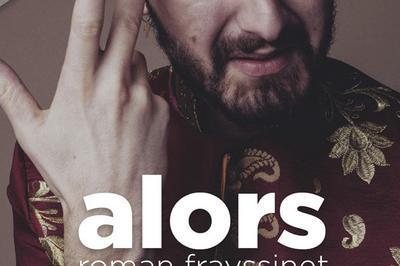 Roman Frayssinet - Alors à Bordeaux