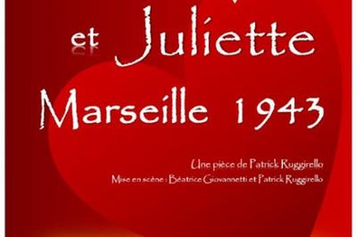 Roméo et Juliette - Marseille 1943