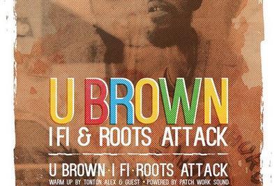 Roots Attack feat I Fi & U Brown (Jam) + Tonton Alex à Bagnols sur Ceze