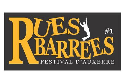 Rues Barrées #1 - Festival d'Auxerre 2018