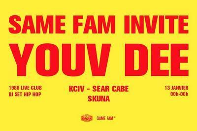 Same Fam invite : Youv Dee à Rennes