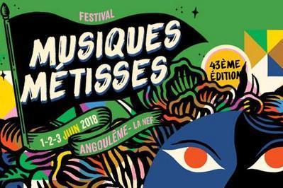 Samedi 2 Juin - Festival Musiques Metisses à Angouleme