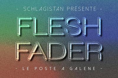 Schlagistan présente : Flesh Fader. à Marseille