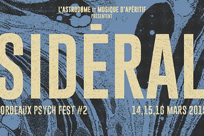 Sidéral Bordeaux Psych Fest 2019