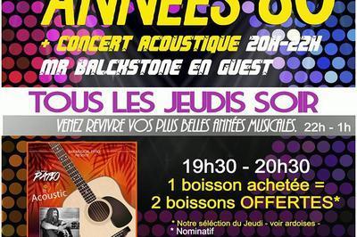 Soirée Dansante Années 80 et Concert Acoustique Mr Blackstone à Montpellier