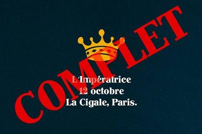 SOLD OUT - L'Impératrice ? Paris, La Cigale à Paris 18ème
