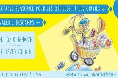 Spectacle sensoriel pour les oreilles et les orteils-V. Descamps à Lille