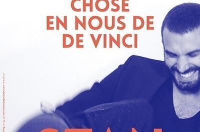 Stan Dans Quelque Chose En Nous De De Vinci à Lyon