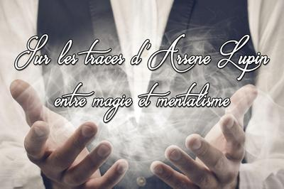 Sur Les Traces D'arsène Lupin : Entre Magie Et Mentalisme à Paris 5ème