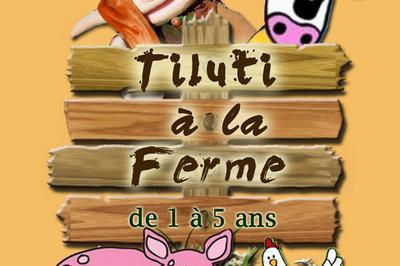 Tiluti A La Ferme (1-5 Ans) à Avignon
