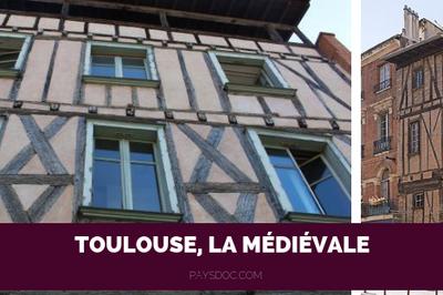 Toulouse, La Médiévale