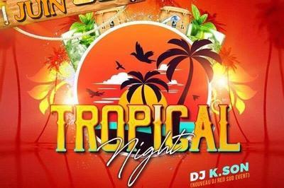 Tropical Night | Mix Dj K.son à Montpellier