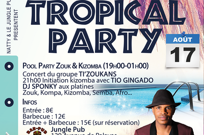 Tropical Party Zouk&Kizomba   Concert Ti'Zoukans & Dj Sponky à Montpellier