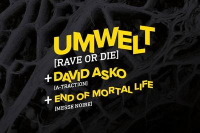 Umwelt x David Asko x End of Mortal Life à Rennes