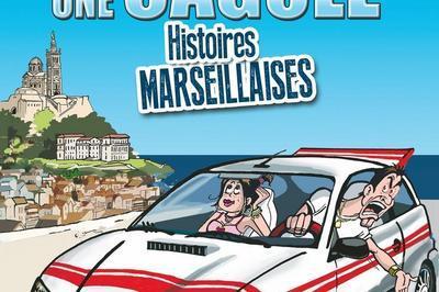Un càcou une cagole : histoires marseillaises à Toulon
