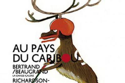Un Conte Quebecois : Au Pays Du Caribou à Boulogne Billancourt