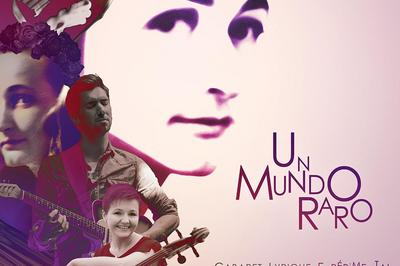 Un Mundo Raro, Cabaret lyrique expérimental à Strasbourg