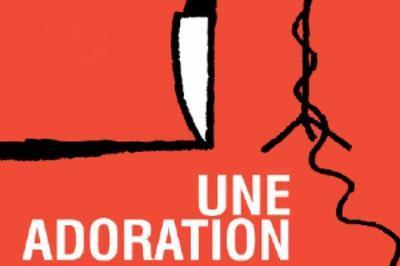 Une Adoration à Paris 12ème