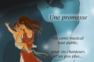 Une Promesse : Conte Musical Pour 6 Chanteurs Et Un Peu Plus à Paris 19ème