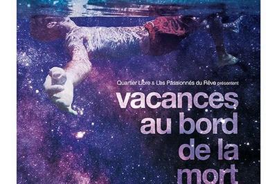 Vacances Au Bord De La Mort à Paris 4ème