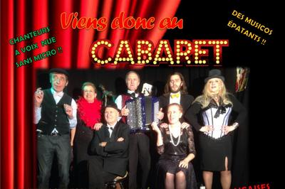 Viens donc au cabaret! à Saint Etienne