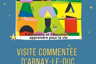 Visite Commentée D'arnay-le-duc à Arnay le Duc