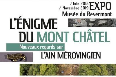Visite Commentée De L'exposition L'énigme Du Mont Châtel. Nouveaux Regards Sur L'ain Mérovingien. à Cuisiat