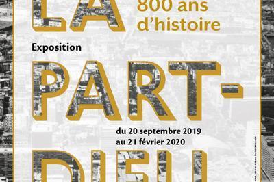 Visite De L'exposition La Part-dieu, 800 Ans D'histoire à Lyon